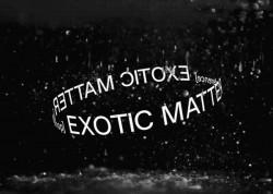 Exotic Matter Conference & Workshop